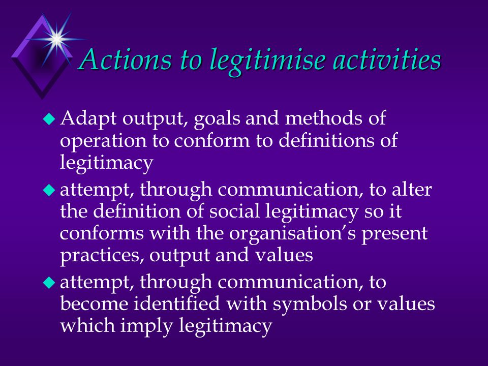 Actions to legitimise activities