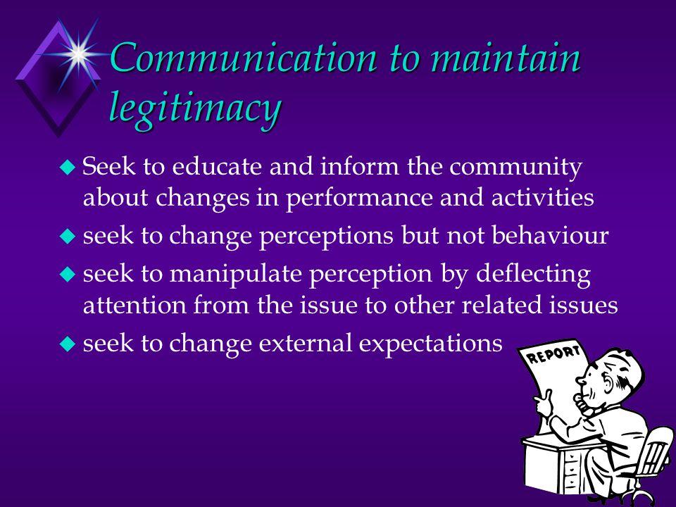 Communication to maintain legitimacy
