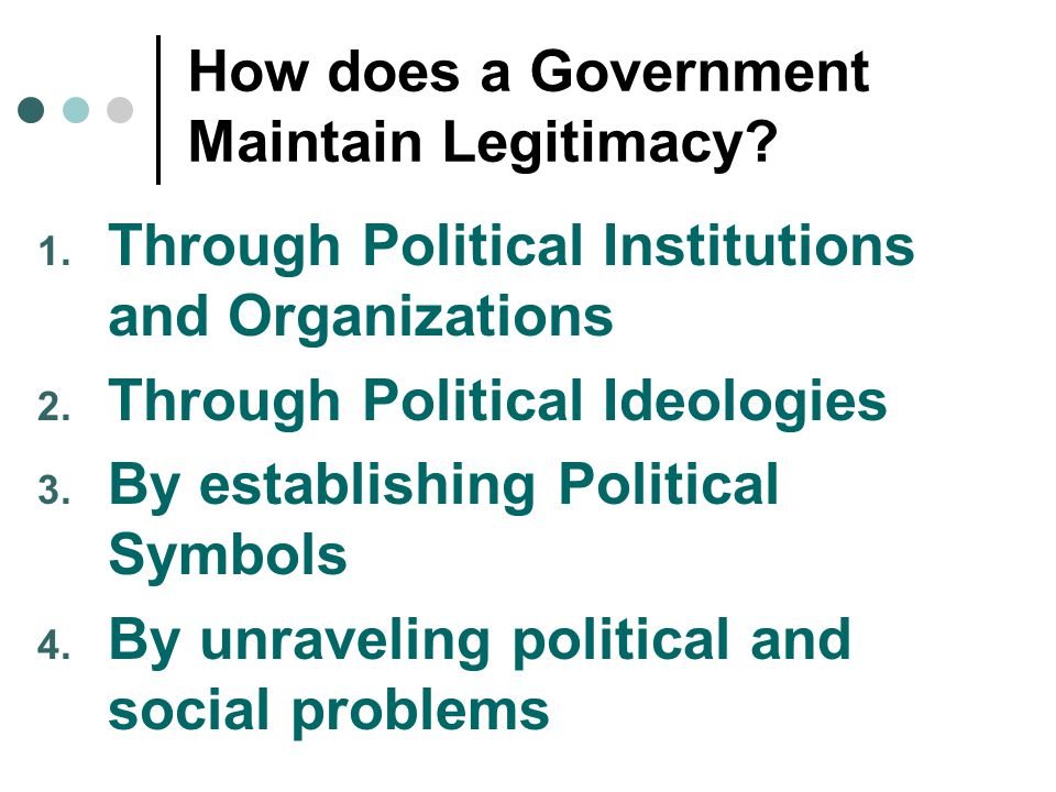 How does a Government Maintain Legitimacy