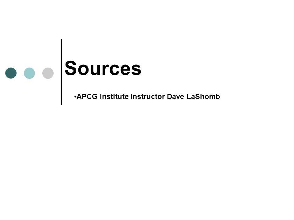 Sources APCG Institute Instructor Dave LaShomb