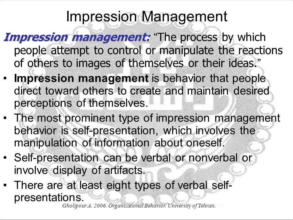 manipulation and impression management Impression management is a goal-directed conscious or unconscious  are  capable of manipulating them as well, which is the subject of the next introductory.