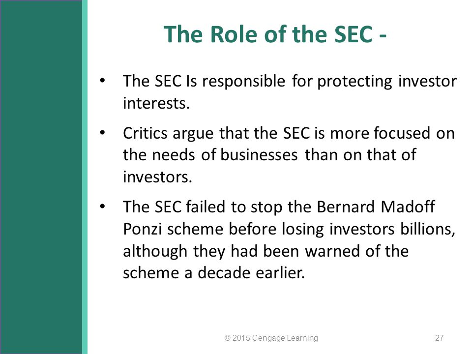 The Role of the SEC - The SEC Is responsible for protecting investor interests.