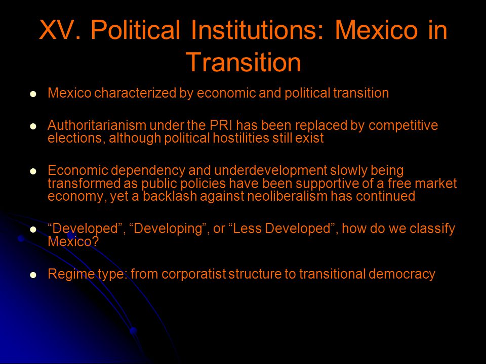 XV. Political Institutions: Mexico in Transition