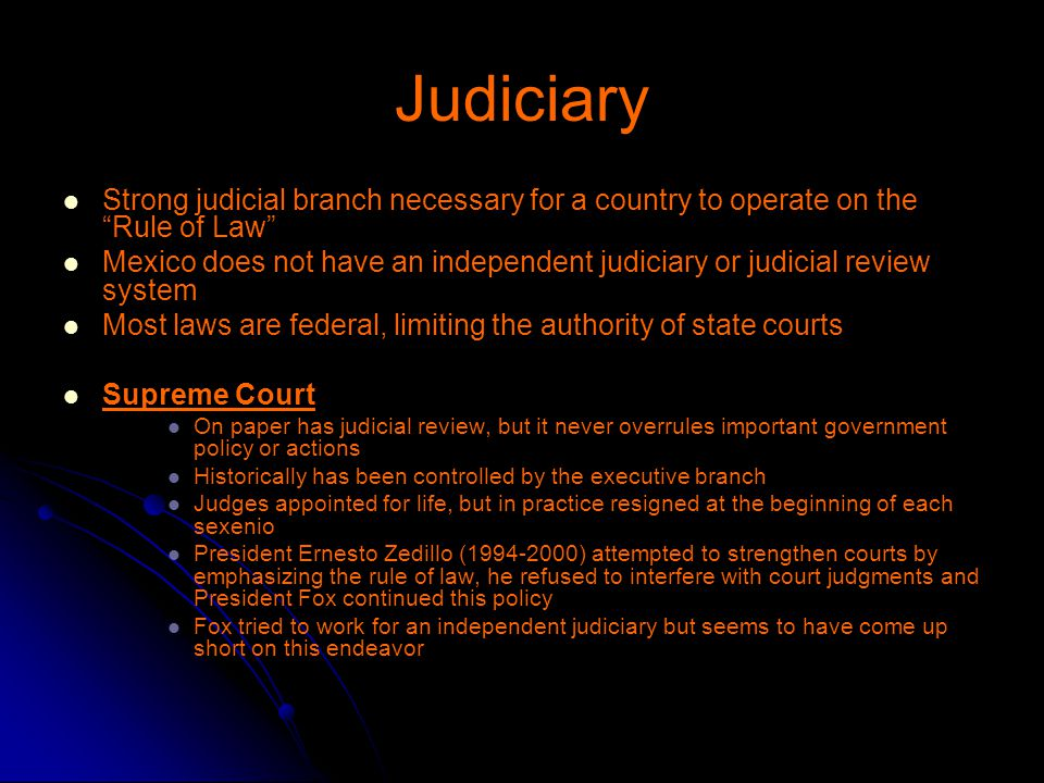 Judiciary Strong judicial branch necessary for a country to operate on the Rule of Law