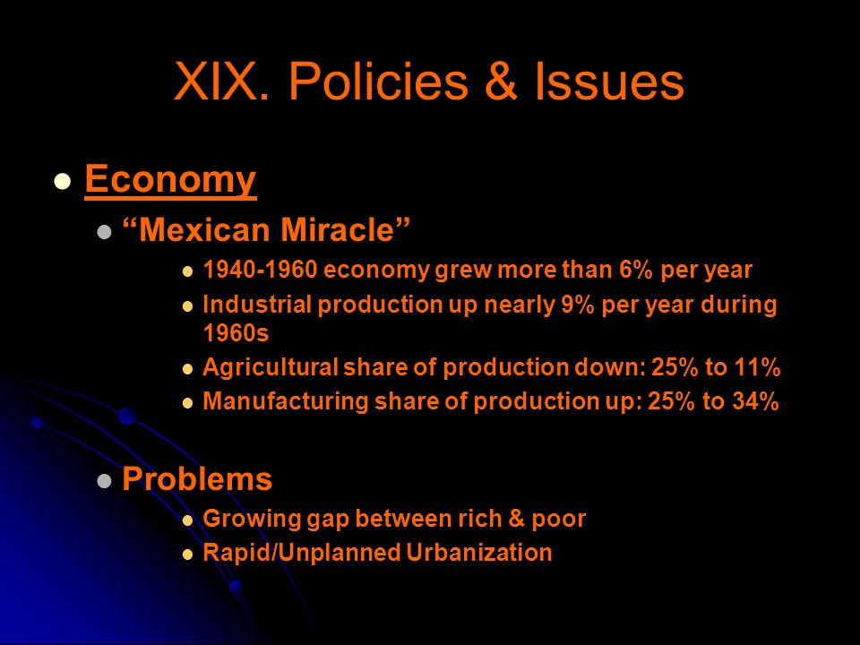 XIX. Policies & Issues Economy Mexican Miracle Problems