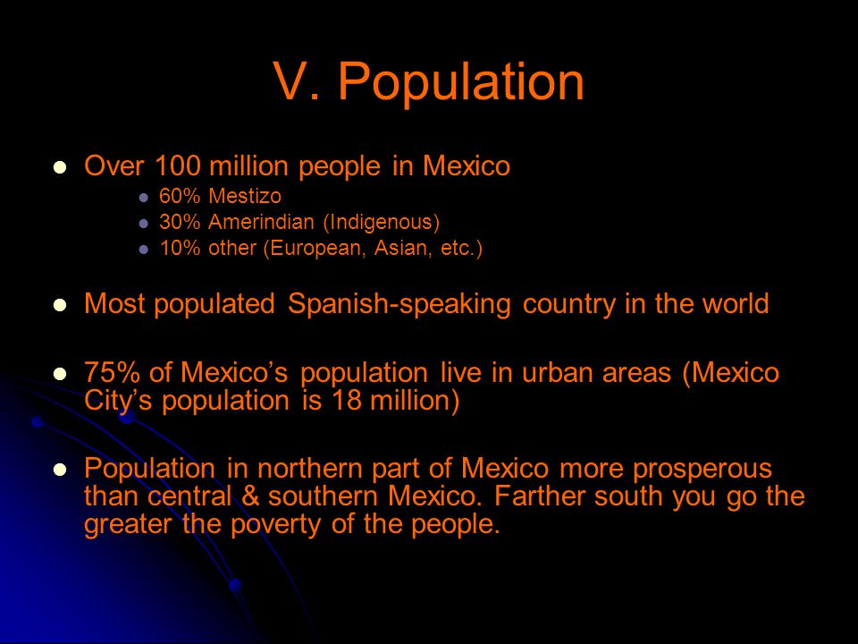 V. Population Over 100 million people in Mexico