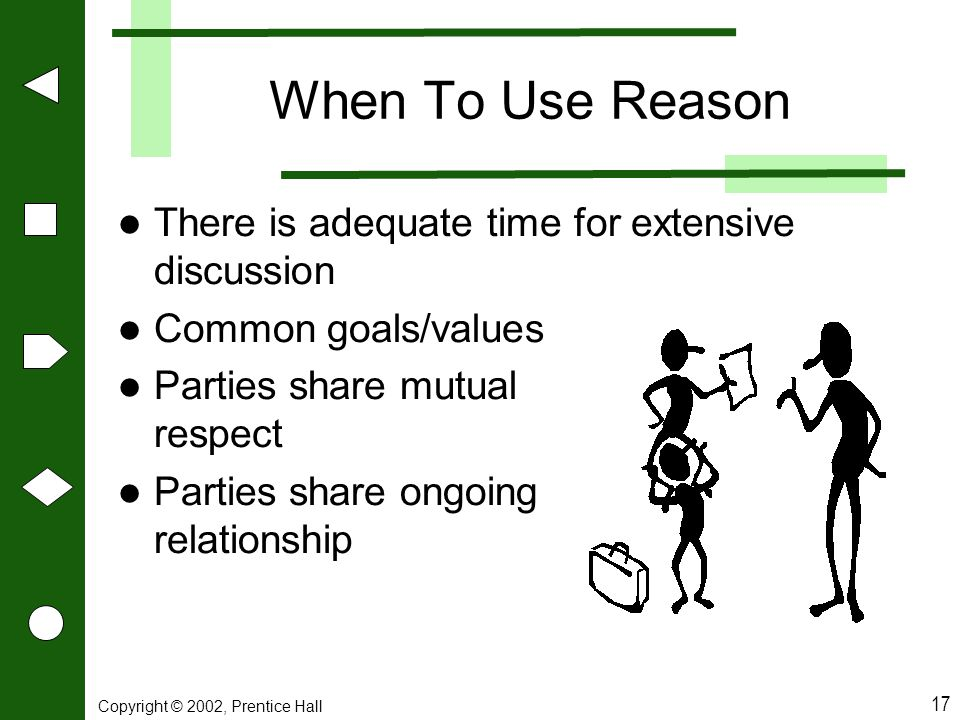 When To Use Reason There is adequate time for extensive discussion