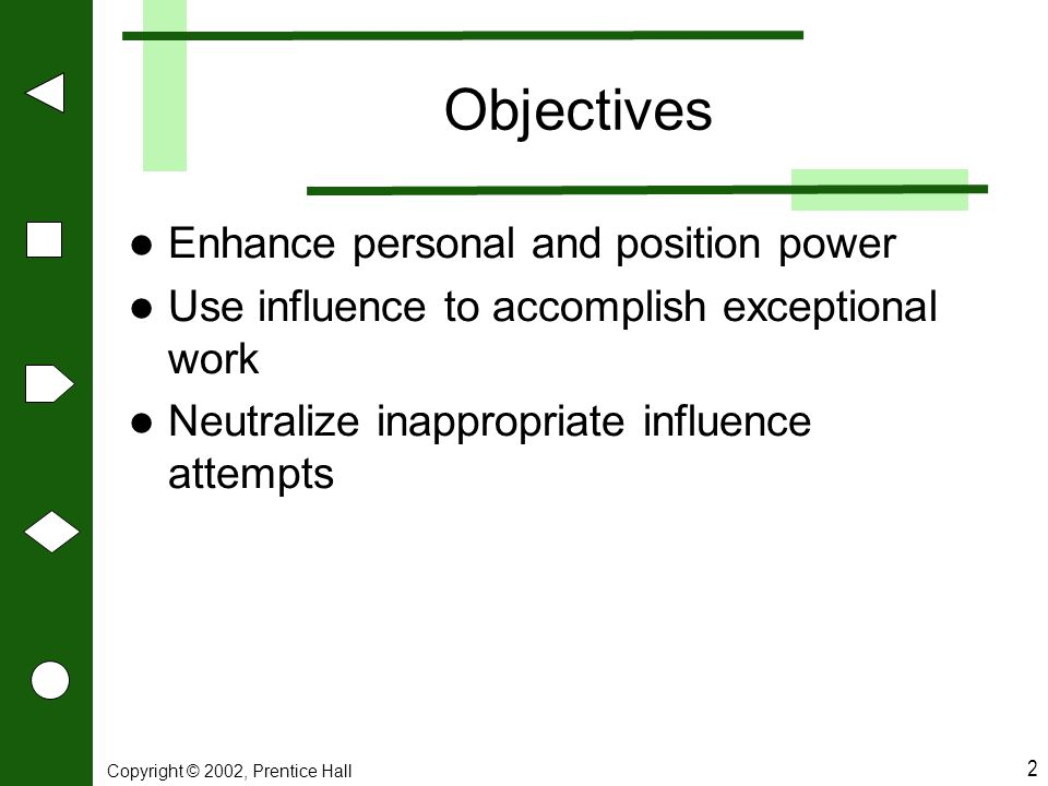 Objectives Enhance personal and position power