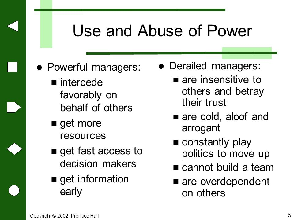 Use and Abuse of Power Powerful managers:
