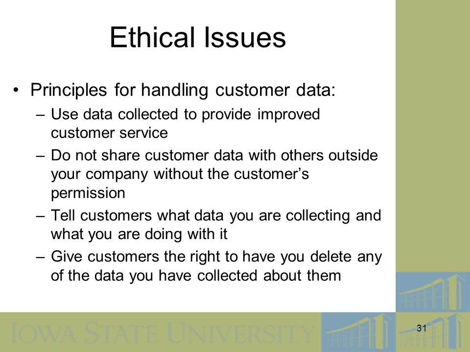 Ethical Issues Principles for handling customer data: