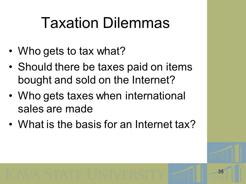 Taxation Dilemmas Who gets to tax what
