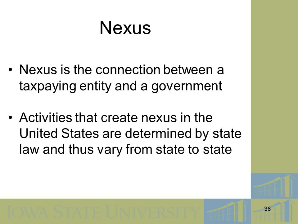 Nexus Nexus is the connection between a taxpaying entity and a government.