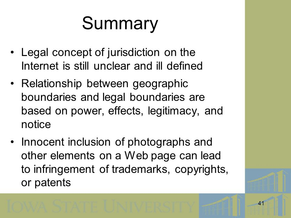 Summary Legal concept of jurisdiction on the Internet is still unclear and ill defined.