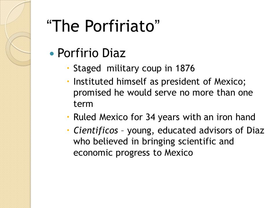 The Porfiriato Porfirio Diaz Staged military coup in 1876