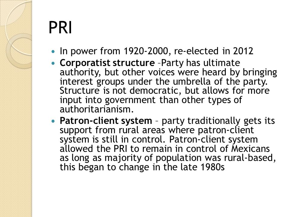 PRI In power from 1920-2000, re-elected in 2012