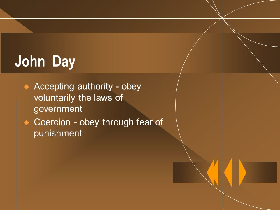 John Day Accepting authority - obey voluntarily the laws of government