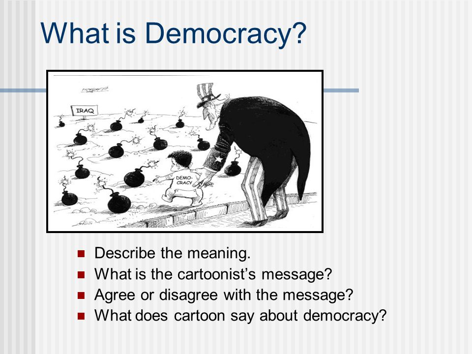 What is Democracy Describe the meaning.