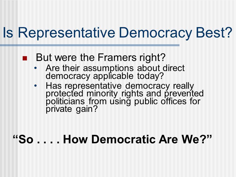 Is Representative Democracy Best