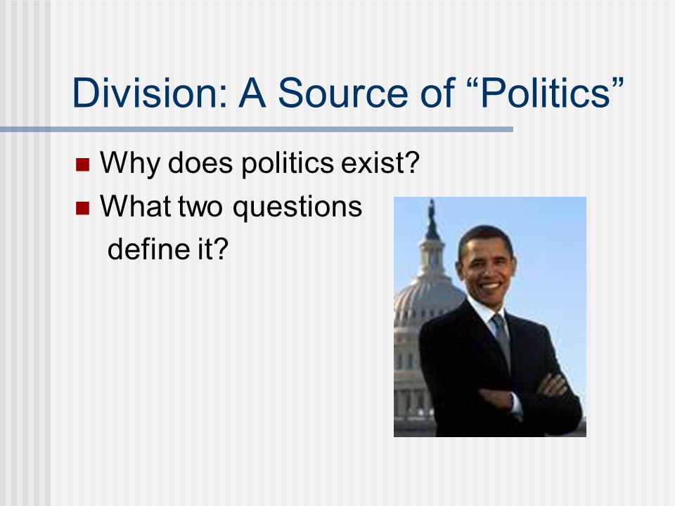 Division: A Source of Politics