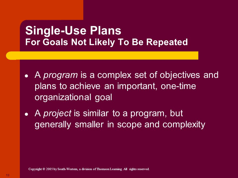 Single-Use Plans For Goals Not Likely To Be Repeated