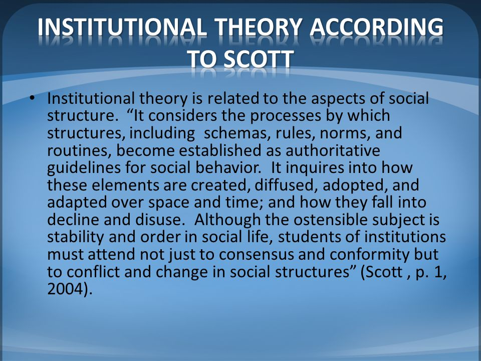 INSTITUTIONAL THEORY ACCORDING TO SCOTT