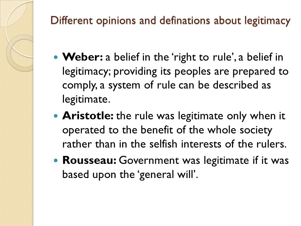 Different opinions and definations about legitimacy