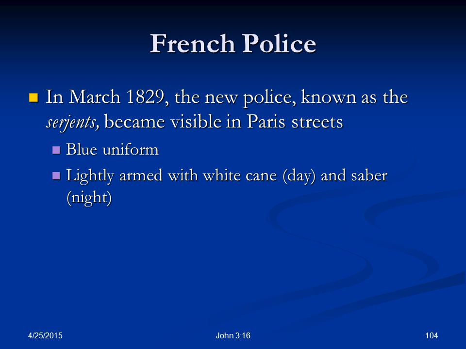 French Police In March 1829, the new police, known as the serjents, became visible in Paris streets.