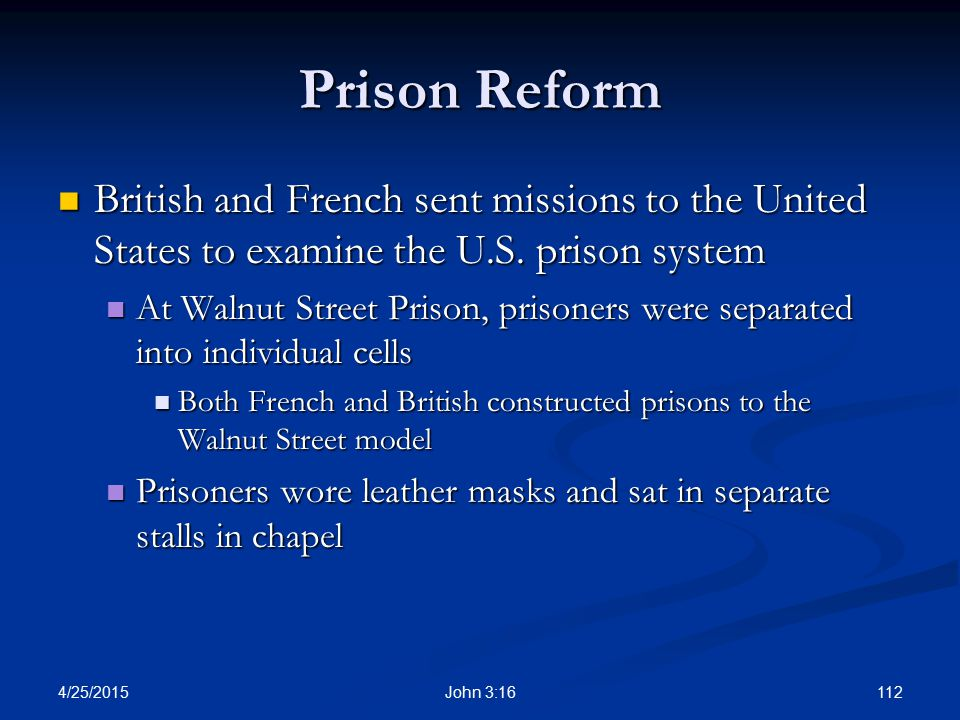 Prison Reform British and French sent missions to the United States to examine the U.S. prison system.