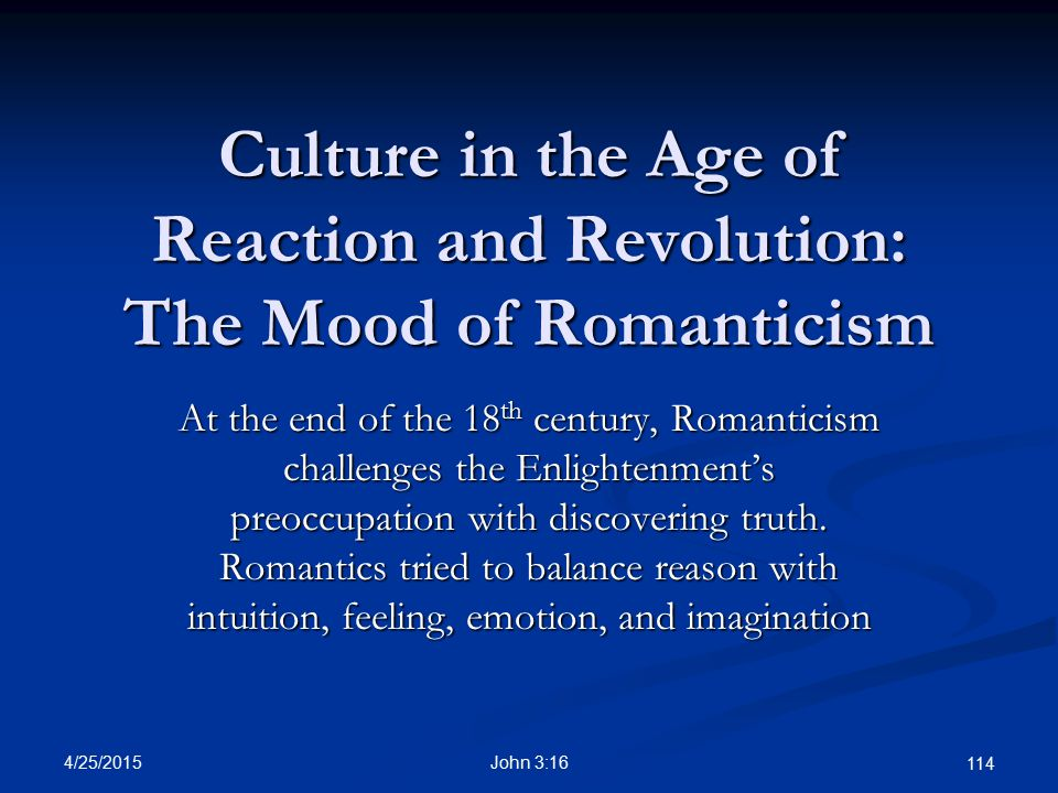 Culture in the Age of Reaction and Revolution: The Mood of Romanticism
