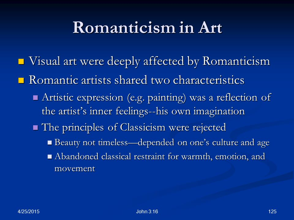 Romanticism in Art Visual art were deeply affected by Romanticism