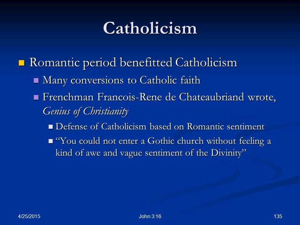 Catholicism Romantic period benefitted Catholicism