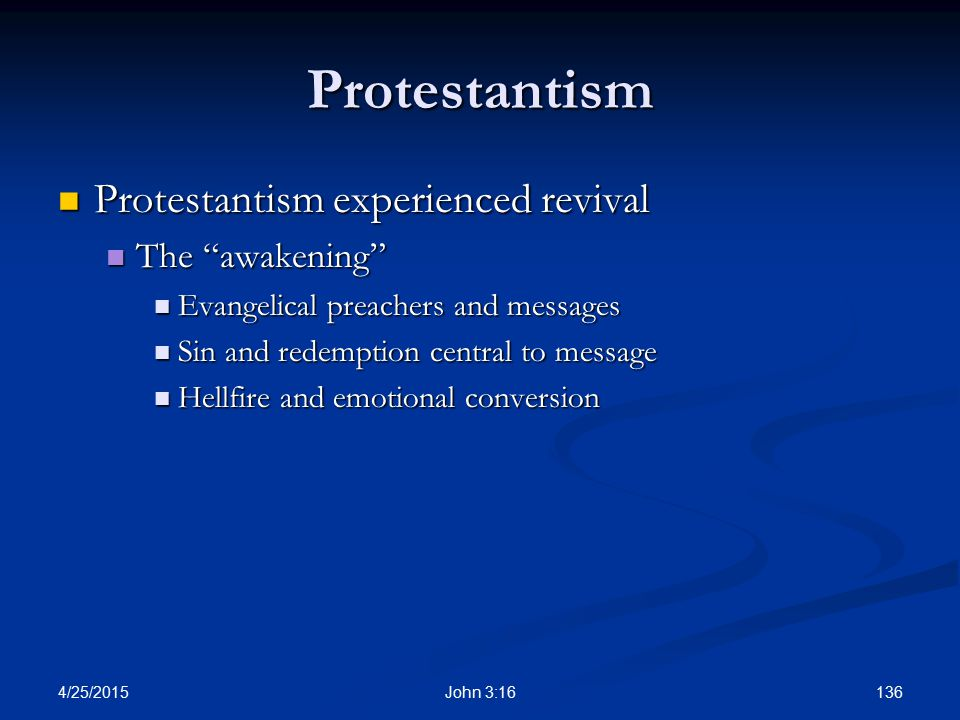 Protestantism Protestantism experienced revival The awakening