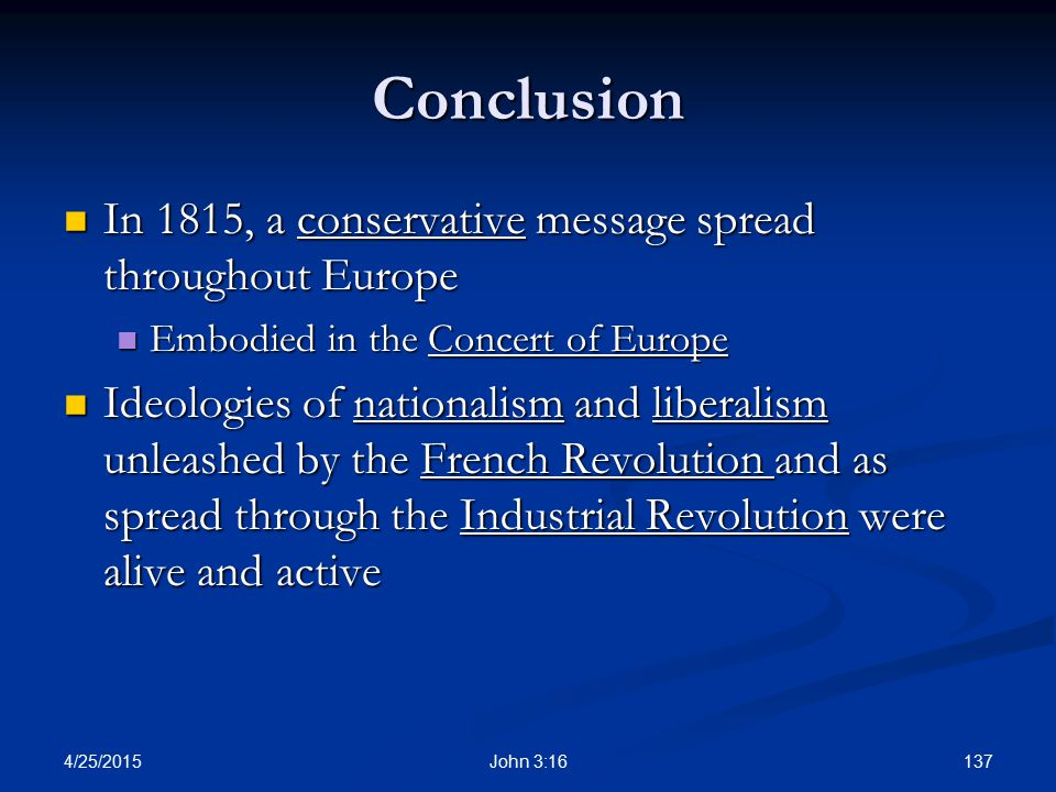 Conclusion In 1815, a conservative message spread throughout Europe