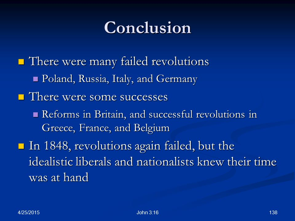 Conclusion There were many failed revolutions