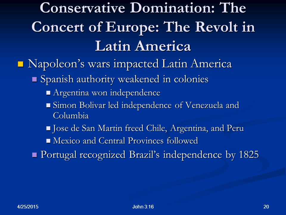Conservative Domination: The Concert of Europe: The Revolt in Latin America