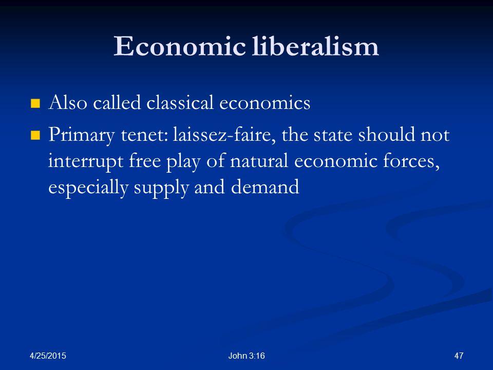 Economic liberalism Also called classical economics