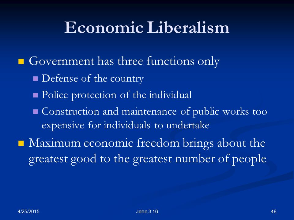 Economic Liberalism Government has three functions only