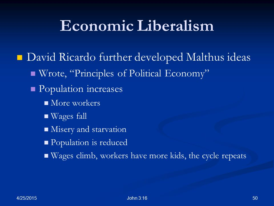 Economic Liberalism David Ricardo further developed Malthus ideas