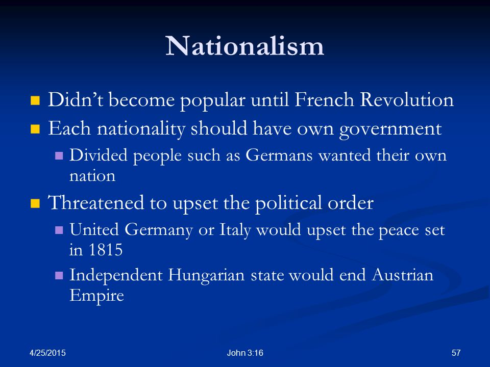 Nationalism Didn't become popular until French Revolution