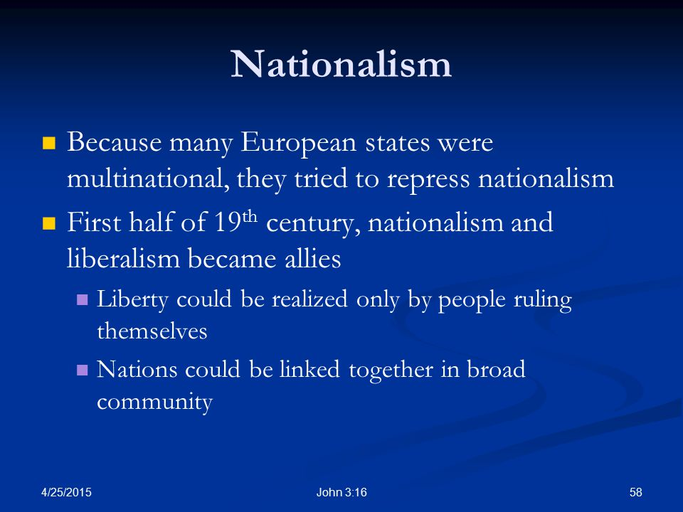 Nationalism Because many European states were multinational, they tried to repress nationalism.