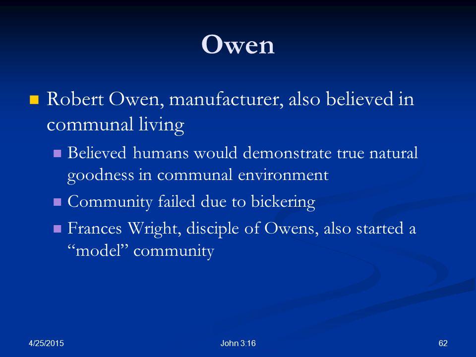 Owen Robert Owen, manufacturer, also believed in communal living