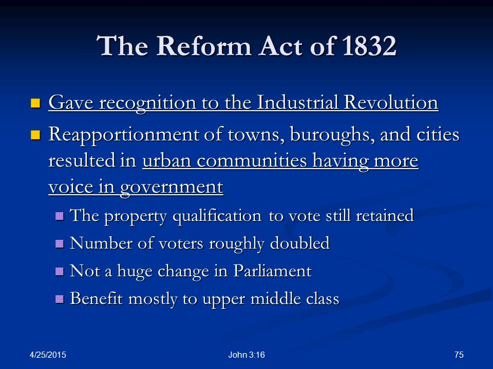 The Reform Act of 1832 Gave recognition to the Industrial Revolution