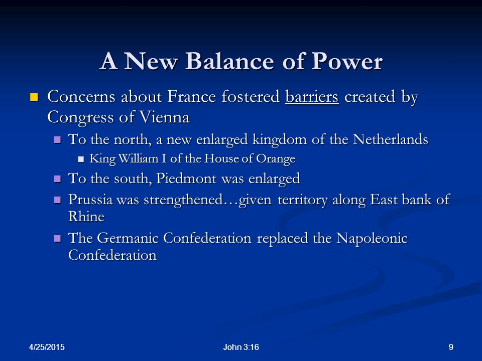 A New Balance of Power Concerns about France fostered barriers created by Congress of Vienna.