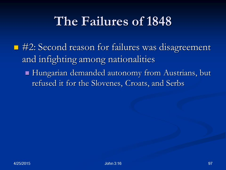 The Failures of 1848 #2: Second reason for failures was disagreement and infighting among nationalities.
