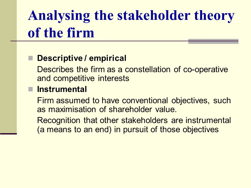 Analysing the stakeholder theory of the firm