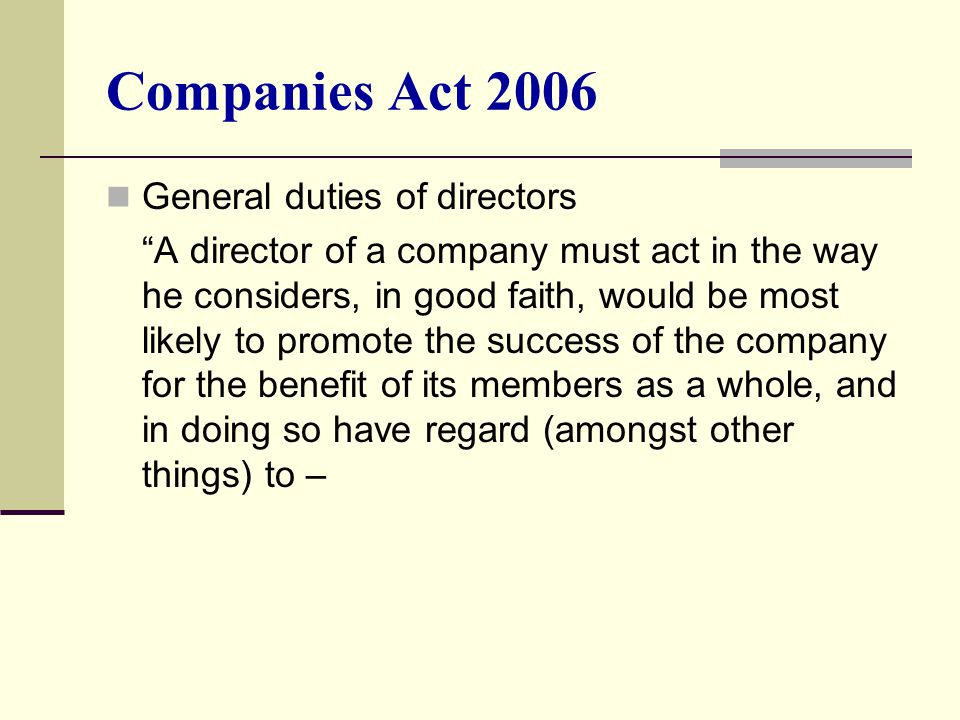 directors duties A guide to directors' responsibilities under the companies act 2006 john davies head of business law  thus, the revised rules on directors' duties are backed.