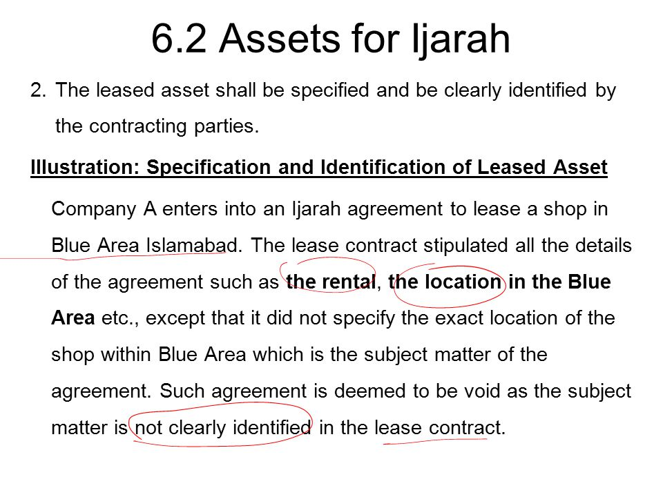 6.2 Assets for Ijarah The leased asset shall be specified and be clearly identified by the contracting parties.