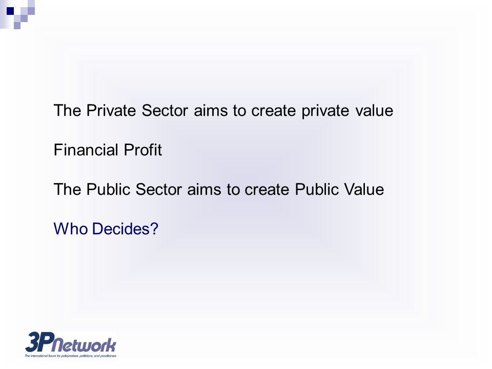 The Private Sector aims to create private value