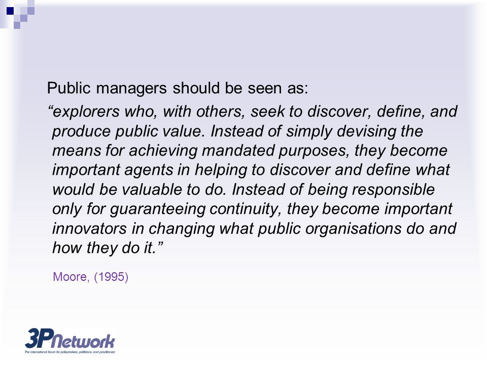 Public managers should be seen as: