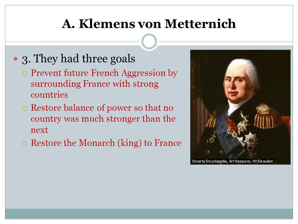 A. Klemens von Metternich
